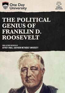 One Day University: The Political Genius of Franklin D. Roosevelt