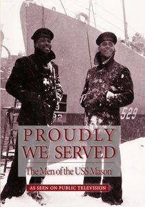 Proudly We Serve: The Men of the USS Mason
