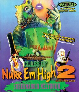 Class of Nuke 'Em High, Part II: Subhumanoid Meltdown