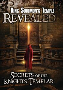 King Solomon's Temple Revealed: Secrets Of The Knights Templar