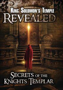 King Solomon's Temple Revealed: Secrets Of The Knights Templar