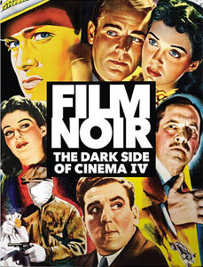 Film Noir: The Dark Side of Cinema IV