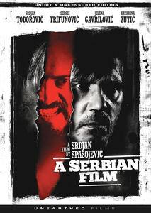 A Serbian Film (Uncut & Uncensored Edition)