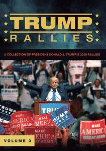 Trump Rallies, Vol. 3