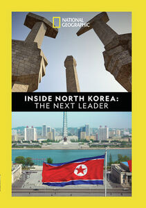 Inside North Korea: The Next Leader