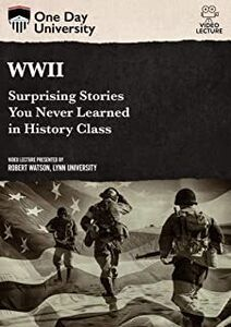 WWII: Surprising Stories You Never Learned In History Class