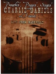 Preachin', Prayin', Singin' With Charlie Daniels and Friends