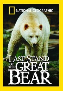National Geographic: Last Stand of the Great Bear