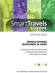 Smart Travels Europe With Rudy Maxa: French Riviera /  Burgundy and Loire