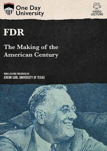 One Day University: FDR: The Making of the American Century