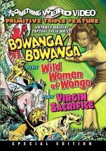 Bowanga Bowanga /  The Wild Women of Wongo /  Virgin Sacrifice