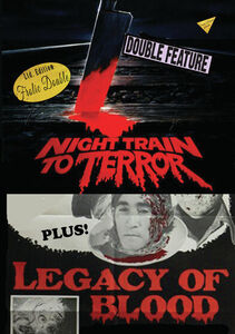 Night Train To Terror/ Legacy Of Blood