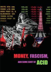 Money, Fascism And Some Sort Of Acid