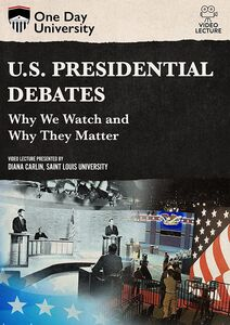 One Day University: U.S. Presidential Debates: Why We Watch and Why They Matter