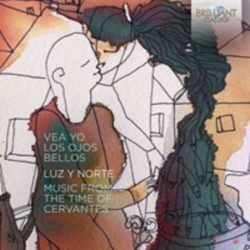 Vea yo los ojos bellos - Music From the Time of Cervantes