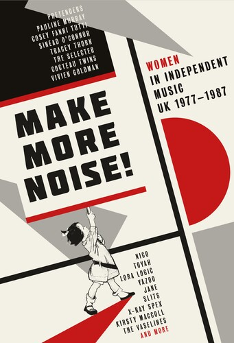 Make More Noise: Women In Independent Music UK 1977-1987 /  Various(w/ Book) [Import]