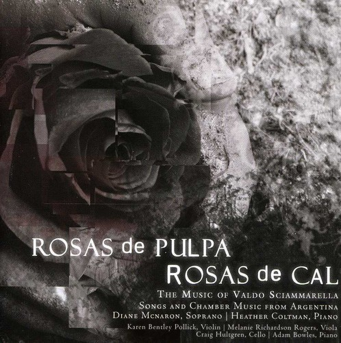 Rosas de Pulpa Rosas de Cal-The Music of Valdo Sciammarella