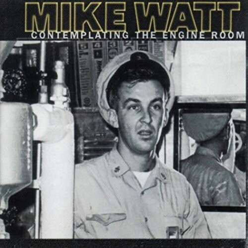 Mike Watt - Contemplating The Engine Room [RSD BF 2017]