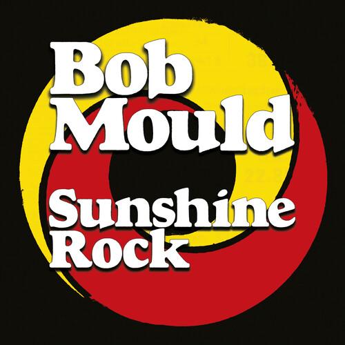 Bob Mould - Sunshine Rock [LP]
