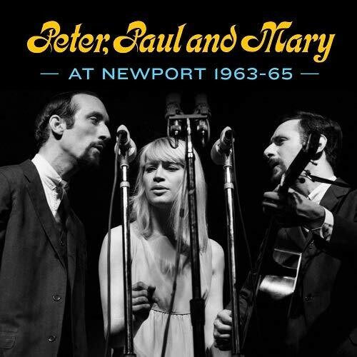 Peter, Paul and Mary at Newport 63-65