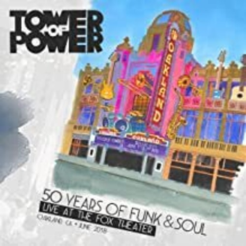 50 Years Of Funk & Soul: Live At The Fox Theater - Oakland CA - June 2018