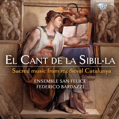 El Cant De La Sibilla - Sacred Music From Medieval Catalunya