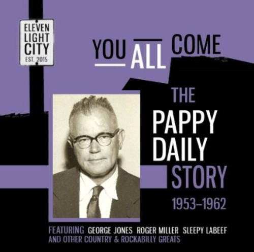 You All Come: Pappy Daily Story 1953-62 [Import]