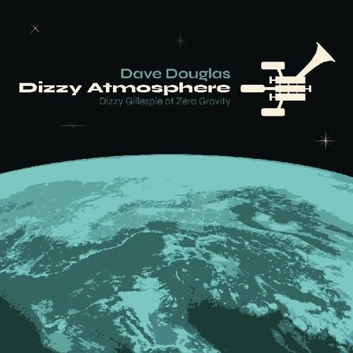 Dave Douglas (Trumpet) - Dizzy Atmopshere