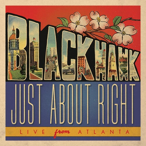 Blackhawk - Just About Right: Live From Atlanta