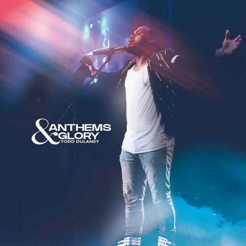 Todd Dulaney - Anthems & Glory [Digipak]