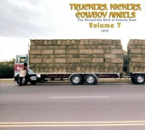 Truckers/ Kickers: Birth of Country Rock Vol 7 1974
