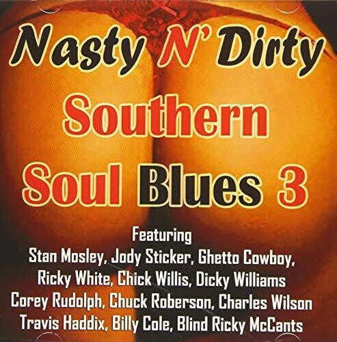 Nasty N Dirty Southern Soul Blues Volume 3
