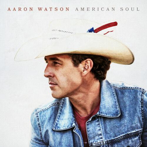 Aaron Watson - American Soul
