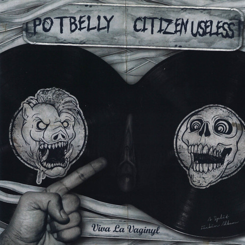 Potbelly / Citizen Useless - Viva La Vaginyl