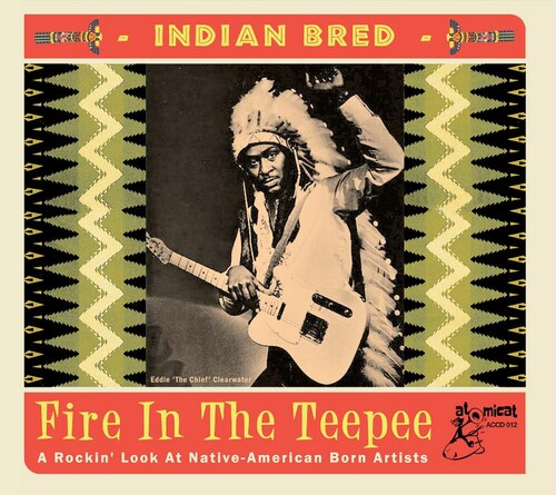Indian Bred: Fire In The Teepee (Various Artists)