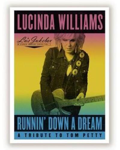 Runnin' Down A Dream: A Tribute To Tom Petty