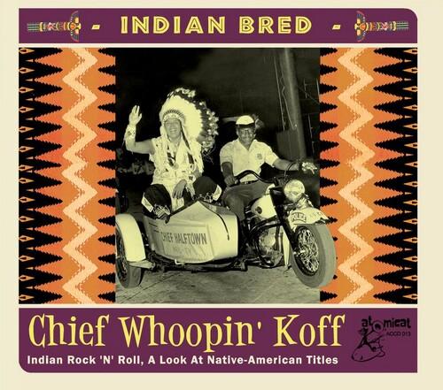 Indian Bred: Vol. 2 Rock 'n' Roll Chief Whoopin' Koff (Various Artist)