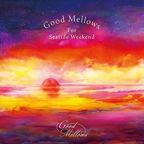 Good Mellows for Seaside Weekend [Import]