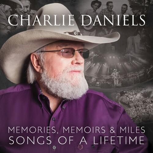 Charlie Daniels - Memories, Memoirs & Miles: Songs Of A Lifetime