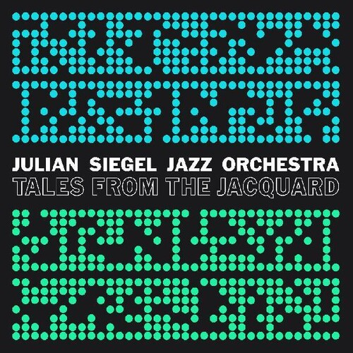 Julian Siegels Jazz Orchestra - Tales From The Jacquard