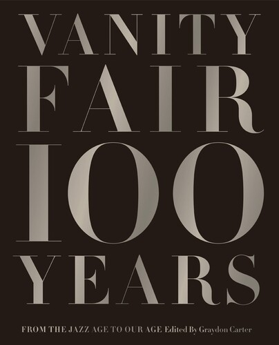 - Vanity Fair 100 Years: From the Jazz Age to Our Age