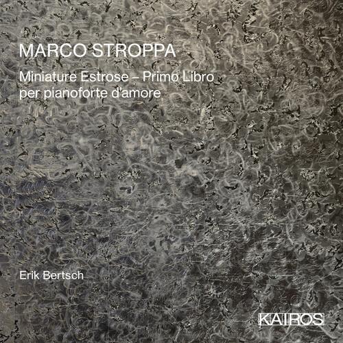 Marco Stroppa: Miniature Estrose: Primo Libro Per Pianoforte D'amore