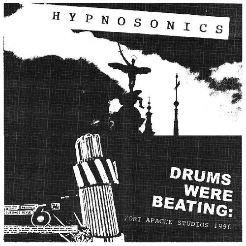 Hypnosonics - Drums Were Beating: Fort Apache Studios 1996