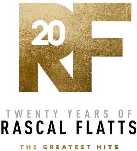 Rascal Flatts - Twenty Years Of Rascal Flatts - The Greatest Hits