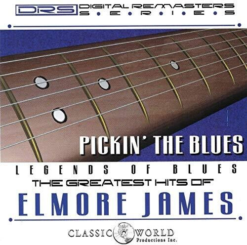 Pickin' The Blues: Greatest Hits Of Elmore James