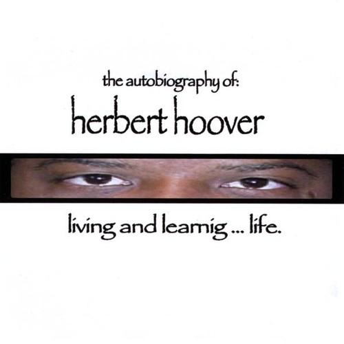 Autobiography of: Herbert Hoover Living & Learnin