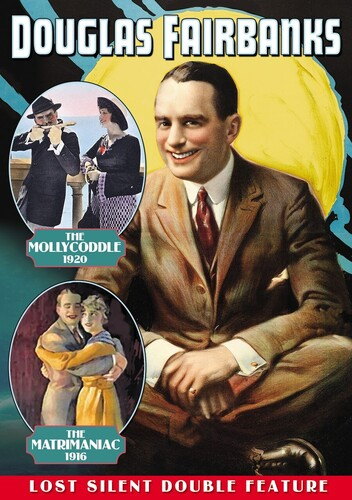 Douglas Fairbanks Double Feature: The Mollycoddle /  The Matrimaniac