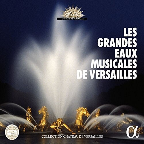 Les Grandes Eaux Musicales de Versailles /  VAR