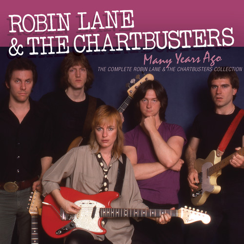 Many Years Ago: The Complete Robin Lane & The Chartbusters Album Collection
