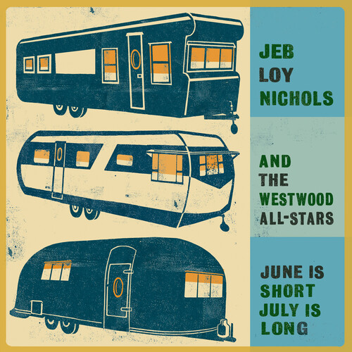 Jeb Nichols Loy / Westwood All-Stars - June Is Short July Is Long (Ofv)